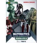 Matematica exercitii, probleme si teste clasa a VI - a ( Editura: Trend, Autor: Monica Topana ISBN 9786068370637 )