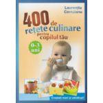 400 de retete culinare pentru copilul tau 0-3 ani ( Editura: All, Autor: Laurentiu Cernaianu ISBN 978-606-587-027-7 )