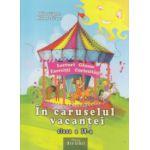 In caruselul vacantei clasa a IV a ( Editura: Ars Libri, Autor: Adina Grigore, Mihaela Crivac ISBN 9786065740723 _