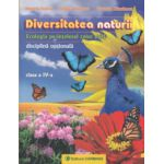 Diversitatea naturii, Ecologia pe intelesul celor mici clasa a IV a ( Editura: Carminis, Autor: Daniela Stoica, Rodica Dinescu, Carmen Minulescu ISBN 9789731231532 )