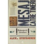 Mesaj catre tineri ( Editura: Curtea Veche, Autor: Alex Stefanescu ISBN 978-606-588-805-0 )