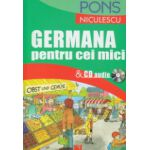 Germana pentru cei mici Pons cu CD audio ( Editura: Niculescu ISBN 978-973-748-638-7 )