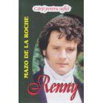 Renny ( Editura: Lider, Autor: Mazo de la Roche ISBN 9789736293573 )