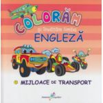 Coloram si invatam limba engleza, Mijloace de transport ( Editura: All ISBN 978-606-8578-36-1 )