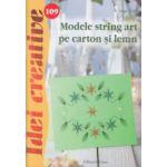 Modele string art pe carton si lemn ( nr. 109 ) ( Editura: Casa, Autor: Inge Walz ISBN 9786068527710 )