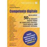 Competente digitale pentru Bacalaureat, 50 de variante ( Editura: Niculescu, Autor: Augustin Semenescu ISBN 9789737489197 )