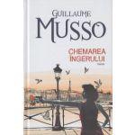 Chemarea ingerului ( Editura: Allfa, Autor: Guillaume Musso ISBN 978-973-724-768-1 )