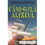 Cand sufla Alizeul ( Editura: Lider, Autor: Christina Courtenay ISBN 978-973-629-362-7 )