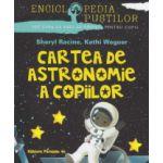 Cartea de astronomie a copiilor ( Editura: Paralela 45, Autor: Sheryl Racine, Kathi Wagner ISBN 978-973-47-2087-3 )