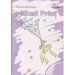 Micul print ( Editura: Blink, Autor: Antoine de Saint-Exupery ISBN 978-606-92591-2-2 )