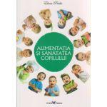 Alimentatia si sanatatea copilului ( Editura: All, Autor: Elena Pridie ISBN 978-606-8657-00-4 )