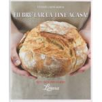 Fii brutar la tine acasa, retetele brutariei Limara ( Editura: Casa, Autor: Tothne Libor Maria ISBN 9786068527857 0