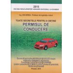 Toate secretele pentru a obtine permisul de conducere ( Editura: Prahova, Autor: Ing. Ion Herea ISBN 9789738328549 )