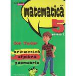 Matematica Initiere clasa a V a partea I aritmetica algebra geometrie ( Editura: Paralela 45, Autor: Ion Tudor, ISBN 978-973-47-2109-2 )