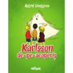 Karlsson de-pe-acoperis ( editura: Arthur, autor: Astrid Lindgren, ISBN 9786068044828 )
