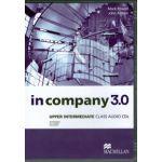 In Company 3. 0 Upper - Intermediate Class Audio CDs ( editura: Macmillan, autor: Mark Powell, John Allison, ISBN 9780230455405 )