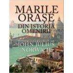 Marile orase din istoria omenirii ( editura: Art, autor: John Julius Norwich, ISBN 978-973-124-509-6 )