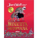 Bunicuta hotomana ( editura: Arthur, autor: David Walliams, ISBN 978-606-8044-56-9 )
