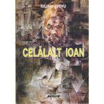 Celalalt Ioan ( Editura: Sitech, Autor: Iulian Chivu ISBN 978-606-11-4757-1 )