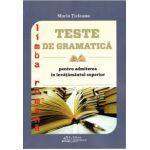 Teste de gramatica pentru admiterea in invatamantul superior - limba romana ( editura: Hoffman, autor: Maria Ticleanu, ISBN 978-606-778-013-0 )