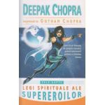 Cele sapte legi spirituale ale supereroilor ( Editura: Adevar Divin, Autor: Deepak Chopra, Gotham Chopra ISBN 9786068420981 )