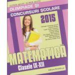 Matematica pentru clasele IX-XII Olimpiade si concursuri scolare 2015 ( Editura: Paralela 45, Autor: Gheorghe Cainiceanu, Gabriela Bondoc, Leonard Giugiuc ISBN 978-973-47-2174-0 )