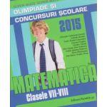 Olimpiade si concursuri scolare 2015 matematica clasele VII-VIII ( Editura: Paralela 45, Autor: Gheorghe Cainiceanu, Gabriel Bondoc, Leonard Giugic ISBN 978-973-47-2173-3