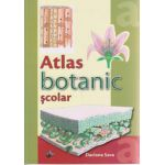 Atlas botanic scolar ( Editura: Steaua Nordului, Autor: Daciana Sava ISBN 978-606-511-470-8 )