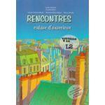 Rencontres, cahier d exercises VII eme L2 ( Editura: Nomina, Autor: Larisa Gojnete ISBN 9786065354845 )