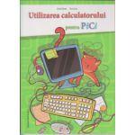 Utilizarea calculatorului pentru PICI ( Editura: Nominatrix, Autor: Emil Onea, Toni Leu ISBN 9786069407332 )
