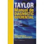 Taylor Manual de diagnostic diferential ( Editura: All, Autor: Paul M. Paulman, Kimberly J Jarzynka ISBN 978-606-587-304-9 )