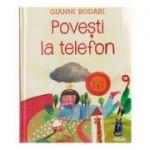 Povesti la telefon ( Editura: Art Grup Editorial, Autor: Gianni Rodari ISBN 978-606-8620-38-1 )