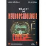 Tratat de Neuropsihologie volumul I ( Editura: Medicala, Autor: Leon Danaila, Mihai Golu ISBN 9789733907909 )