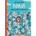 Nina Jurnalul unei adolescente ( Editura: Corint Junior, Autor: Agustina Guerrero ISBN 978-973-128-481-1)