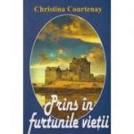 Prins in furtunile vietii ( Editura: Lider, Autor: Christina Courtenay ISBN 978-973-629-373-3 )