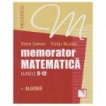 Memorator matematica clasele 9-12 Algebra ( Editura: Niculescu, Autor: Petre Simion, Victor Nicolae ISBN 9789737489753 )
