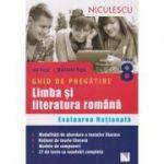 Limba si Literatura Romana ghid de pregatire pentru evaluarea nationala clasa a 8 a ( Editura: Niculescu, Autor: Ion Popa, Marinela Popa ISBN 9789737489623 )