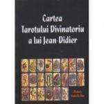 Cartea Tarotului Divinatoriu a lui Jean-Didier ( Editura: Anandakali ISBN 973-8454-07-7 )