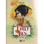 Tiger Lily ( Editura: Booklet, Autor: Jodi Lynn Anderson ISBN 978-606-590-306-7 )