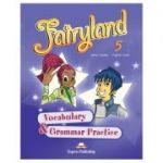 Curs limba engleză Fairyland 5 Caiet de gramatică şi vocabular ( Editura: Express Publishing, Autor: Jenny Dooley, Virginia Evans ISBN 978-0-85777-321-0 )