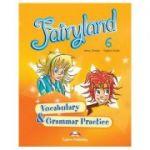 Curs limba engleză Fairyland 6 Caiet de gramatică şi vocabular ( Editura: Express Publishing, Autor: Jenny Dooley, Virginia Evans ISBN 9780857774668 )