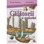 Calatorii si explorari Enciclopedie ( Editura: Lizuka Educativ, Autor: Giorgio Bergamino, gaia Giuffredi ISBN 9786069313657 )