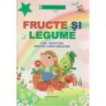 Fructe si legume fise ghicitori pentru copiii creatori ( Editura: Lizuka Educativ, Autor: Tatiana Tapalaga ISBN 978-606-93304-1-8 )
