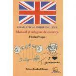 Gramatica limbii engleze Manual si culegere de exercitii ( Editura: Lizuka Educativ, Autor: Florin Musat ISBN 9786069343821 )