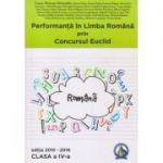 Performanta in Limba Romana prin Concursul Euclid clasa a IV a Editia 2015-2016 ( Editura: Concept Didactic, Autor: Laura-Roxana Alexandru ISBN