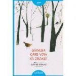 Gainusa care voia sa zboare ( Editura: Arthur, Autor: Sun-Mi Hwang ISBN 9786068620923 )