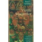 Vietile Maestrilor Editia 2 ( Editura: Herald, Autor: Baird. T. Spalding ISBN 978-973-111-130-8 )