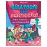 Calatorie prin limba romana auxiliar de exercitii pentru limba romana clasa a 3-a ( Editura: Carminis, Autor: Adeluta Rosu ISBN 9789731233093 )
