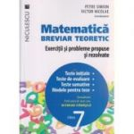 Matematica breviar teoretic Exercitii si probleme propuse si rezolvate pentru clasa a 7 - a ( Editura: Niculescu, Autor: Petre Simion, Victor Nicolae ISBN 978-606-38-0010-8 )