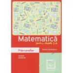 Memorator matematica pentru clasele 5-8 Algebra, Geometrie ( Editura: Booklet, Autor: Felicia Sandulescu ISBN 978-606-590-309-8 )